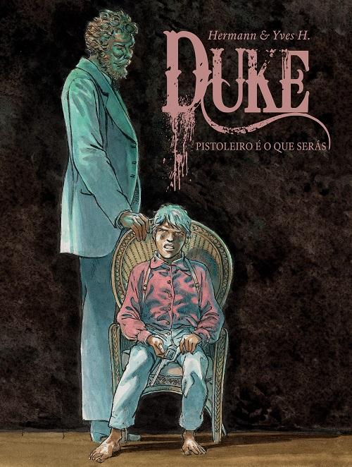 Duke 5 Pistoleiro é o que serás
